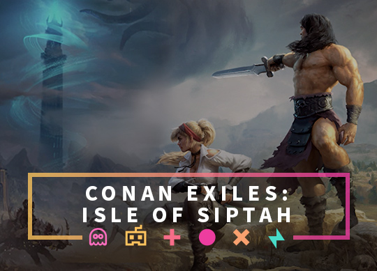 Isle of Siptah: the new DLC for Conan Exiles