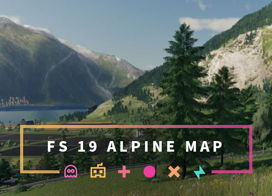 New Alpine DLC for the Farming Simulator 19